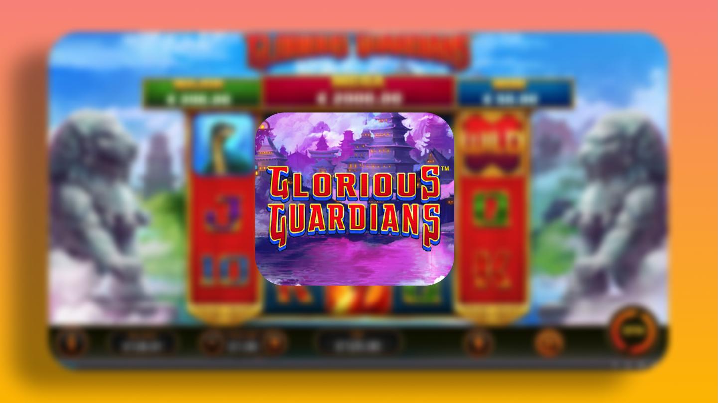 Glorious Guardians - Playtech